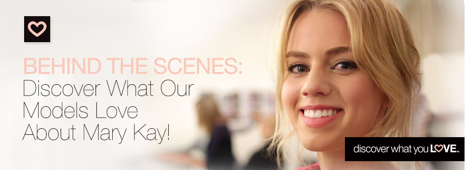 Listen behind the scenes as our models talk about what they love about Mary Kay.