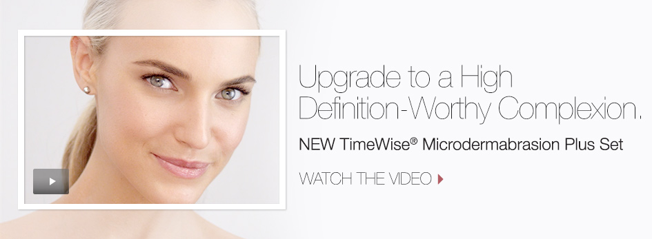 Upgrade to a High Definition-Worthy Complexion. New TimeWise Microdermabrasion Plus Set. Watch the video.