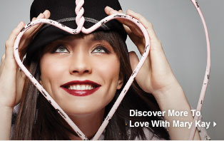Discover More to Love With Mary Kay.